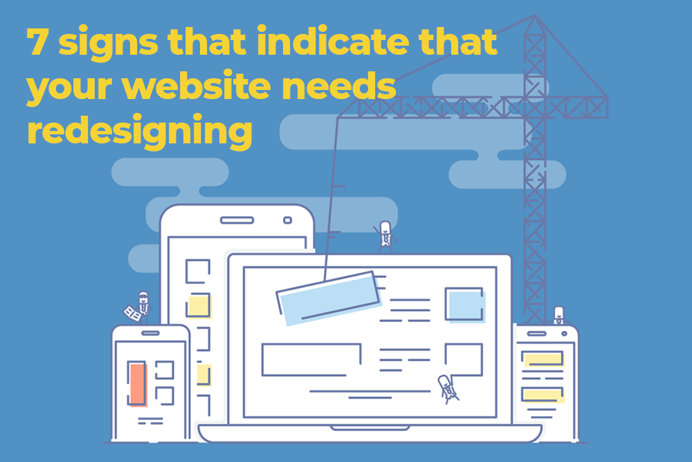 7 signs that indicate that your website needs redesigning